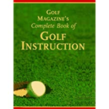 GOLF MAGAZINE'S COMPLETE BOOK OF GOLF INSTR