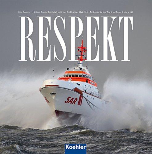 RESPEKT: 150 Jahre Deutsche Gesellschaft zur Rettung Schiffbrüchiger 1865-2015 (German Edition) di Peter Neumann