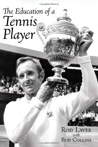 Education of a Tennis Player (Rod Laver)