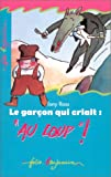Telecharger Livres Le garcon qui criait Au loup (PDF,EPUB,MOBI) gratuits en Francaise