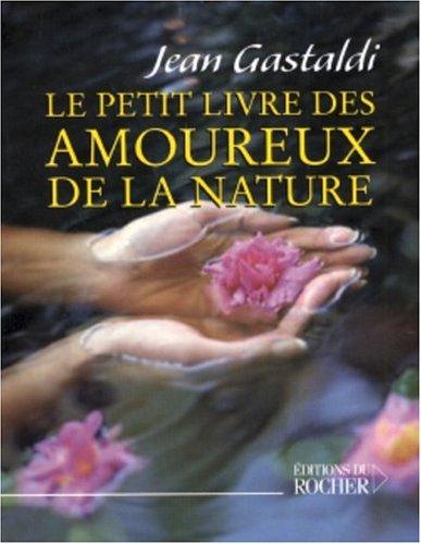 Le Petit Livre des amoureux de la nature