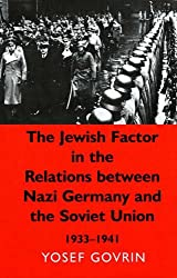 The Jewish Factor in the Relations Between Nazi-Germany and the Soviet Union, 1933-1941 (Visions and Revisions Irish Wr)
