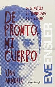 De Pronto, Mi Cuerpo par Eve Ensler
