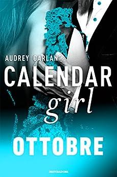Calendar Girl. Ottobre (Calendar Girl - versione italiana - Vol. 10) di [Carlan, Audrey]