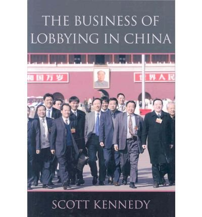 (The Business of Lobbying in China) By Kennedy, Scott (Author) Paperback on (03 , 2008)