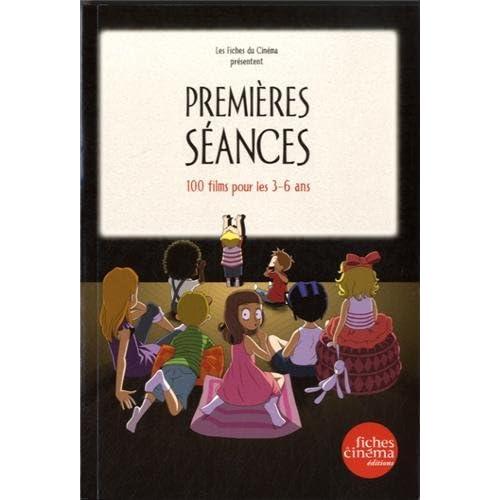 Premieres Seances 1: 100 Films Pour les 3-6 Ans