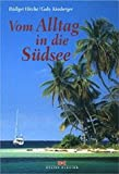 Vom Alltag in die Südsee. - Rüdiger Hirche, Gaby Kinsberger