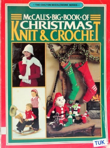 McCall's Big Book of Christmas Knit and Crochet (The Chilton needlework series) by McCall's Needlework & Crafts (1983-11-03) -