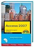 Access 2007 Kompendium. Intelligentes Datenmanagement von Anfang an