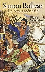 Simon Bolivar : Le rêve américain