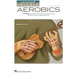 Ukulele Aerobics: For All Levels - Beginner To Advanced. Livre, Partitions, CD pour Ukelele