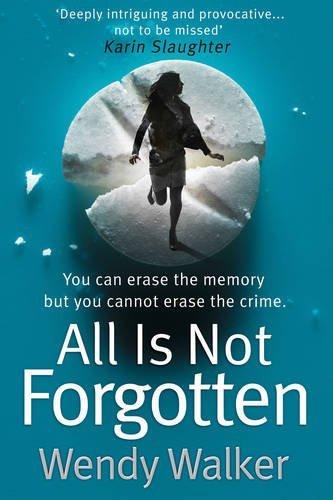 All Is Not Forgotten (MIRA) por Wendy Walker