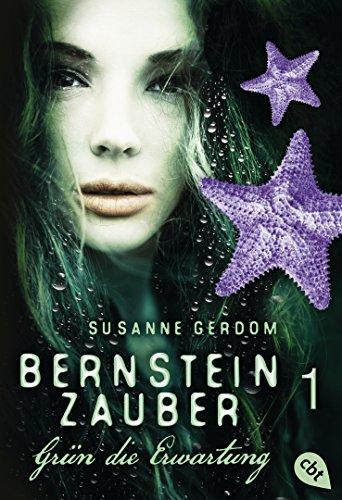 Bernsteinzauber 01 - Grün die Erwartung (Die Bernsteinzauber-Reihe) von [Gerdom, Susanne]