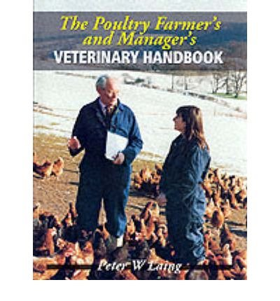 [(The Poultry Farmer's and Manager's Handbook)] [ By (author) Peter W. Laing ] [September, 1999]