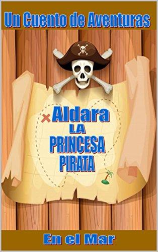 Aldara: La Princesa Pirata por Cristian Marcelo Cerda Faune