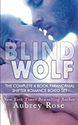 Blind Wolf The Complete 4 Book Paranormal Shifter Romance Boxed Set by Aubrey Rose (2013-12-23)