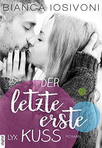 Der letzte erste Kuss (Firsts-Reihe 2) von [Iosivoni, Bianca]