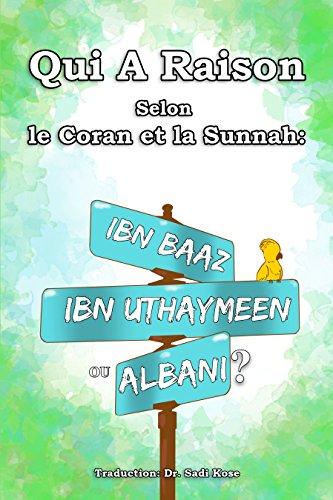 Couverture du livre Qui A Raison Selon le Coran et la Sunnah: Ibn Baaz, Ibn Uthaymeen ou Albani?