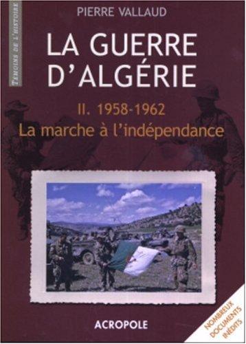 GUERRE D ALGERIE T2 1958-1962