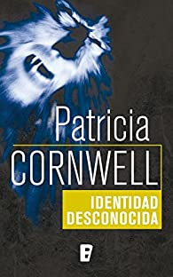 Identidad desconocida par Patricia Cornwell