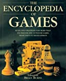 The Encyclopedia of Games: Rules and Strategies for More than 250 Indoor and Outdoor Games, from Darts to Backgammon by Brian Burns (2000-08-01)