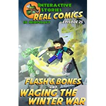 Amazing Minecraft Comics: Flash and Bones and Waging the Winter War: The Greatest Minecraft Comics for Kids (English Edition)