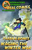 #7: Amazing Minecraft Comics: Flash and Bones and Waging the Winter War: The Greatest Minecraft Comics for Kids