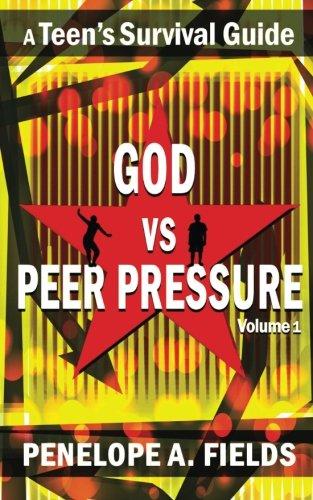 god-vs-peer-pressure-a-teens-survival-guide-volume-1