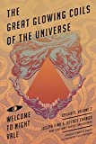 Great Glowing Coils of the Universe: Welcome to Night Vale Episodes, Volume 2 (Welcome to Night Vale 2)