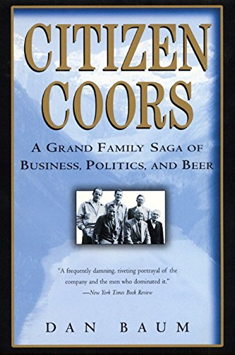 citizen-coors-a-grand-family-saga-of-business-politics-and-beer