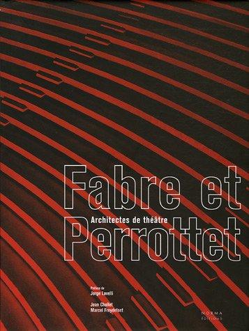 Fabre et Perrottet : Architectes de théâtre par Jean Chollet
