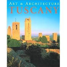 Tuscany: Art & Architecture (Art & Architecture Ser)
