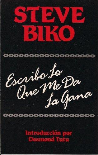 Steve Biko: Escribo Lo Que Me Da La Gana