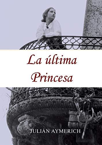 LA ÚLTIMA PRINCESA por Julián Aymerich