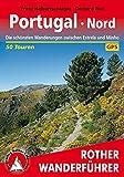 Portugal Nord: Die schönsten Wanderungen zwischen Estrela und Minho. 50 Touren. Mit GPS-Tracks (Rother Wanderführer)