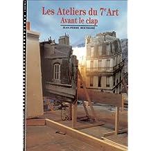 Les Ateliers du 7e art, tome 1 : Avant le clap