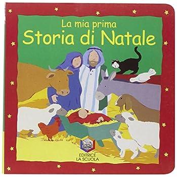 La Mia Prima Storia Di Natale. Ediz. Illustrata