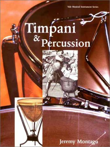 Timpani and Percussion (Yale Musical Instrument Series)