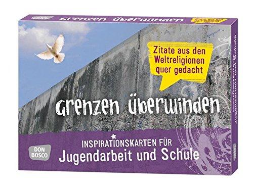 Grenzen überwinden - Zitate aus den Weltreligionen quer gedacht. Inspirationskarten für Jugendarbeit und Schule par Gesa Bertels