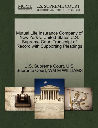 Mutual Life Insurance Company of New York v. United States U.S. Supreme Court Transcript of Record with Supporting Pleadings