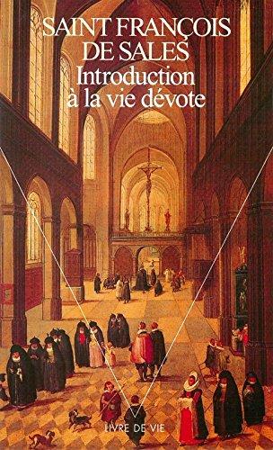 Introduction à la vie dévote par de Sales, saint François