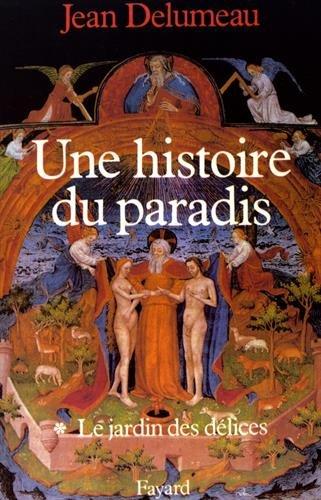 Une histoire du paradis : Tome 1, Le jardin des délices