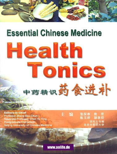 Health Tonics (Chinese-English) (Essential Chinese Medicine) (Chinesisch-tonic)