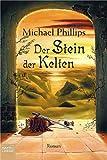 Der Stein der Kelten - Michael Phillips