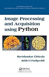 [Image Processing and Acquisition Using Python: Applications to Medicine and Biology] (By: Ravishankar Chityala) [published: March, 2014]