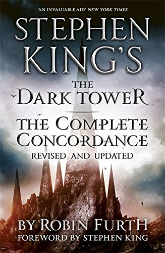 Stephen King's The Dark Tower: The Complete Concordance: Revised and Updated by Robin Furth (2012-11-22)