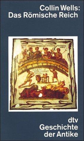 Das Römische Reich: (dtv-Geschichte der Antike)