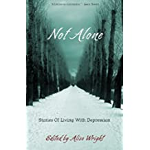 Not Alone: Stories Of Living With Depression (English Edition)