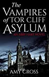 The Vampires of Tor Cliff Asylum by Amy Cross