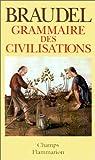Grammaire des civilisations - Flammarion - 04/01/1999